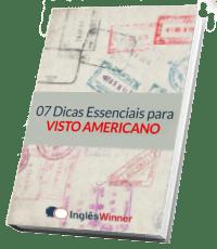 07 Dicas Essenciais para Visto Americano