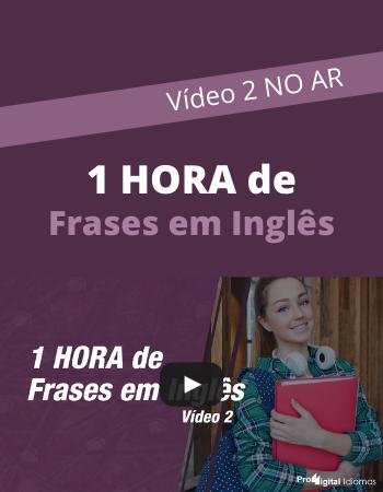 1 HORA de frases em inglês - Vídeo 2 - POPUP