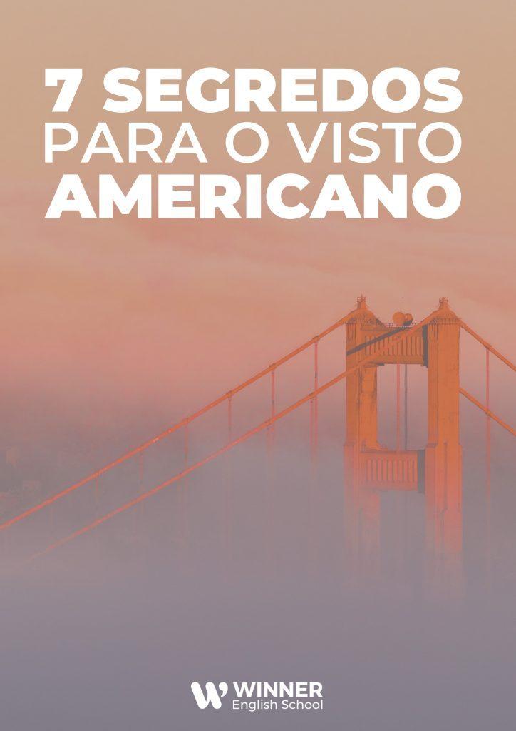 Bônus 02 - 7 Segredos Para o Visto Americano
