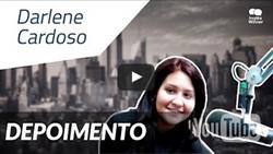 Depoimento - Darlene Cardoso