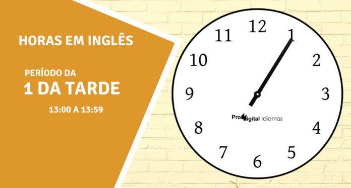 horas em inglês - 1 hora da tarde em inglês