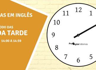 horas em inglês - 2 horas da tarde em inglês