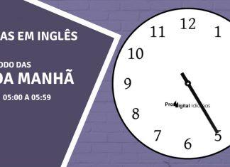 horas em inglês - 5 horas da manhã em inglês