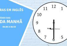 horas em inglês - 6 horas da manhã em inglês