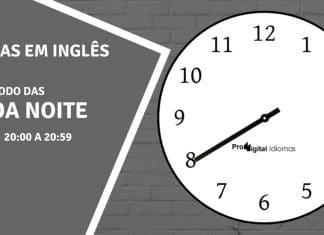 horas em inglês - 8 horas da noite em inglês