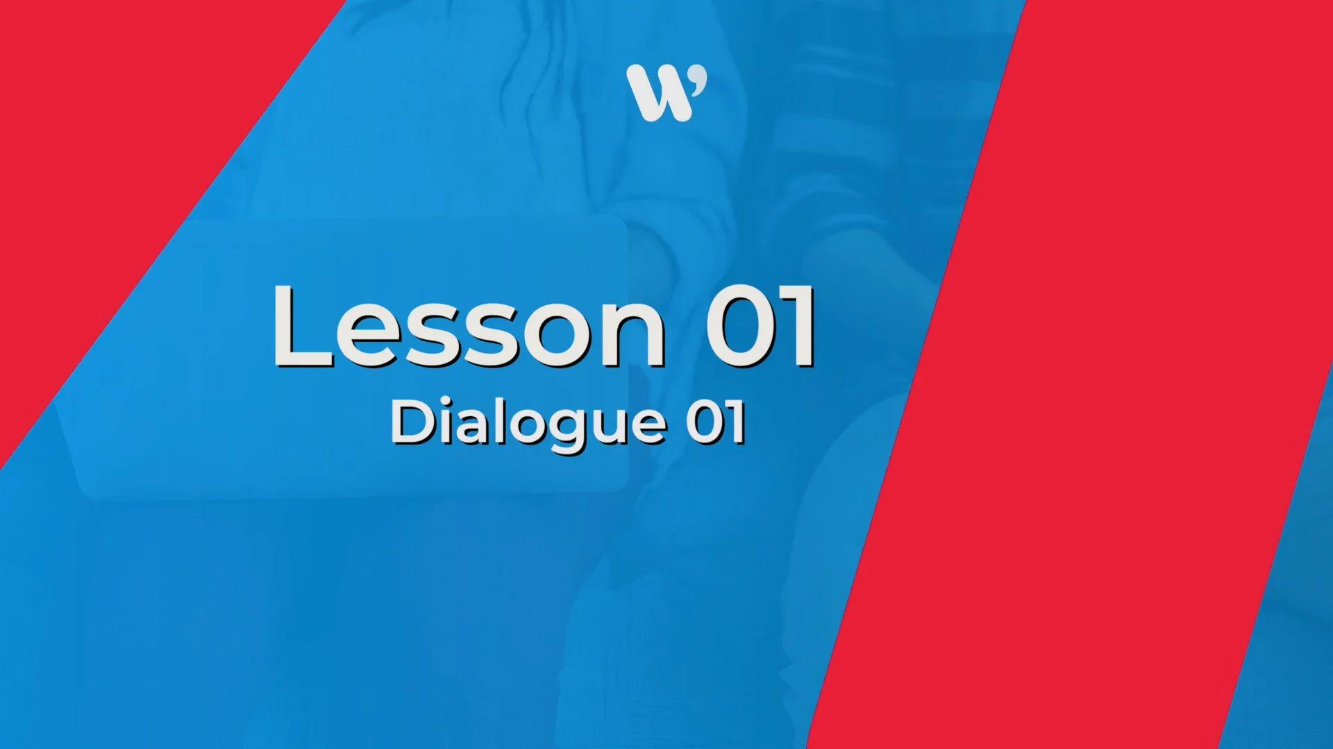Lesson 01 - Dialogue 01