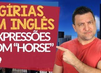 7 Gírias e Expressões em Inglês com Horse - Parte 16