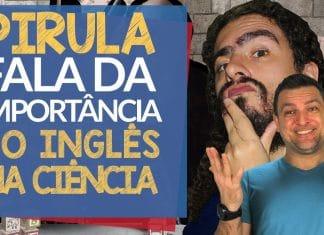 Importância do Inglês na Ciência - com Pirula