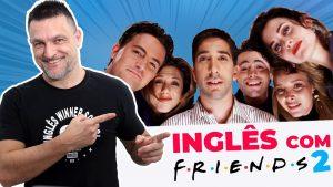 Inglês com séries FRIENDS - #2
