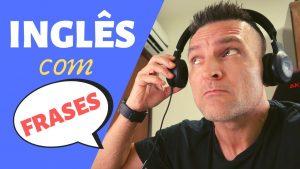 Aprenda Inglês com Frases com esse Método Simples - Aula 01
