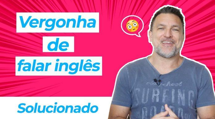Se você tem vergonha de falar inglês, então veja isso