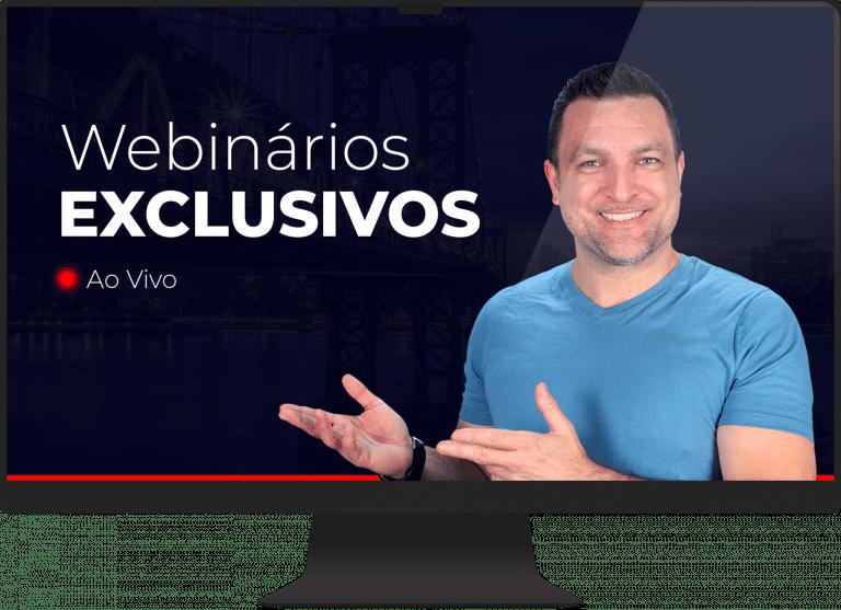 Webinários Exclusivos e AO VIVO
