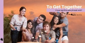 Phrasal verb To Get Together