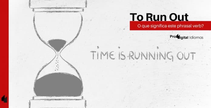 Phrasal verb - To Run Out