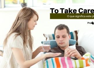 To Take Care (Of) - O que significa este phrasal verb?