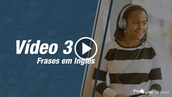 Vídeo 3 - Frases em Inglês - Youtube