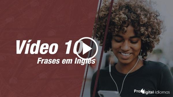 Frases em Inglês - YouTube - Vídeo 7