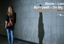 Alone, Lonely, By Myself, On My Own - Qual a diferença?