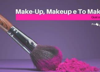 Make-Up, Makeup e To Make Up - Qual a diferença?