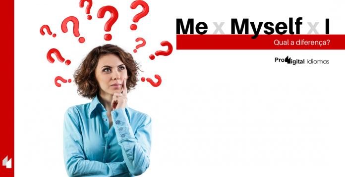 Me, Myself e I - Qual a diferença?