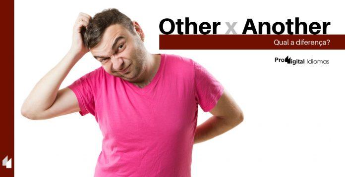 Other e Another - Qual a diferença?