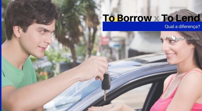 To Borrow e To Lend - Qual a diferença?