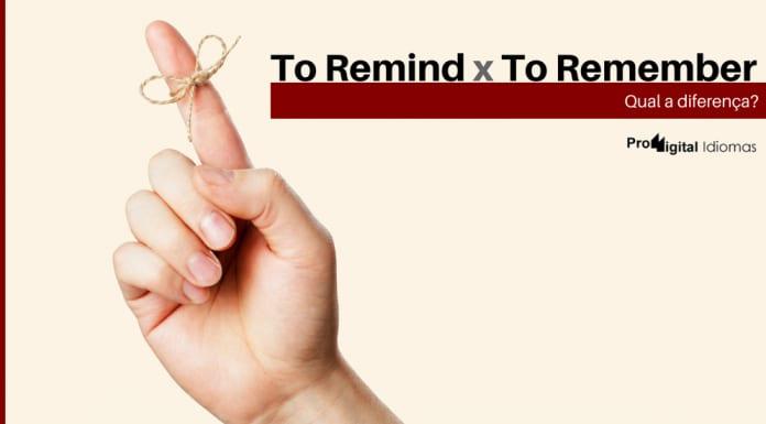 Qual a diferença entre To Remind e To Remember