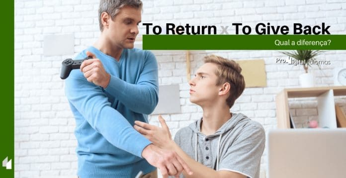To Return e To Give Back - Qual a diferença?