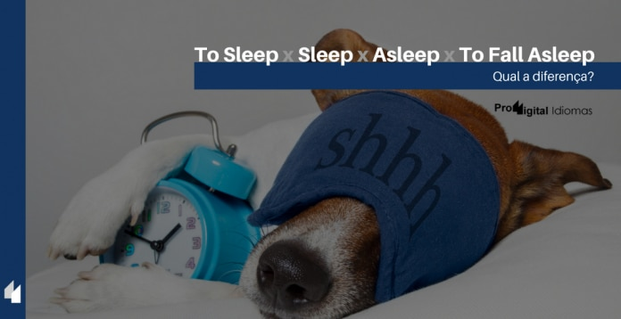Qual a diferença entre To Sleep, Sleep, Asleep e To Fall Asleep