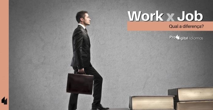 Work e Job - Qual a diferença?