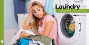 Laundry - O que significa este substantivo?