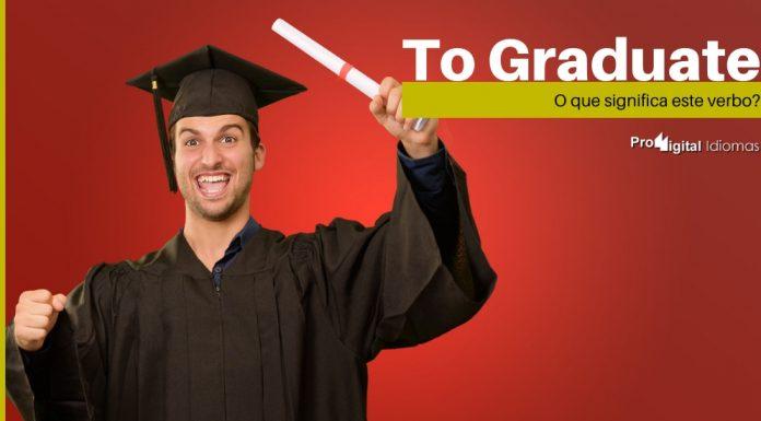 To Graduate - O que significa este verbo?