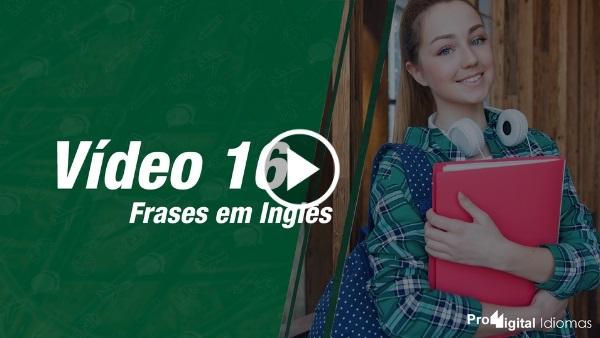 Frases em Inglês - YouTube - Vídeo 16