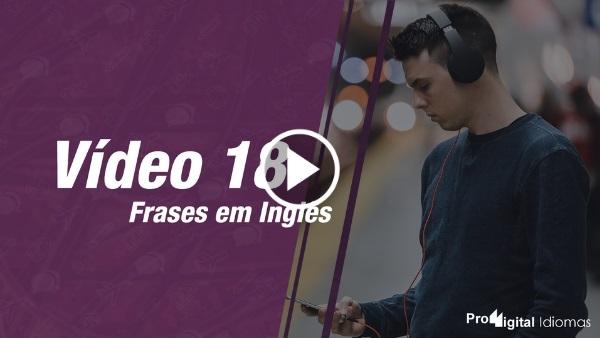 Frases em Inglês - YouTube - Vídeo 18